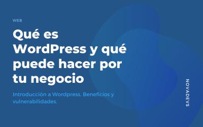 Qué es WordPress y qué puede hacer por tu negocio