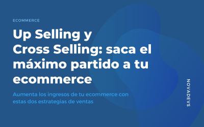 Up selling y  Cross selling: cómo aumentar las ventas online