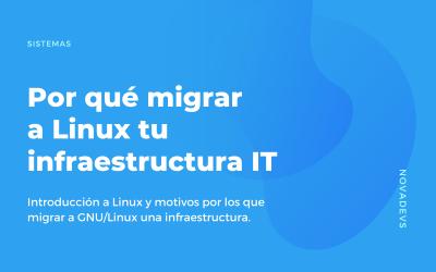 Por qué migrar a Linux tu infraestructura IT